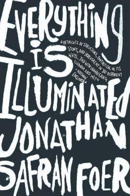 Everything is Illuminated a Novel