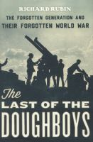The last of the doughboys : by Rubin, Richard.