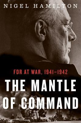 The mantle of command: FDR at war, 1941/1942