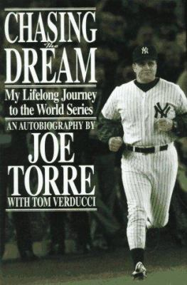 Chasing the dream: my lifelong journey to the World Series : an autobiography