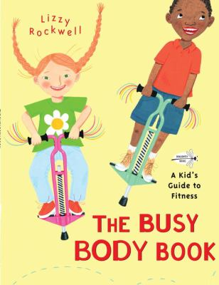 The busy body book : a kid's guide to fitness