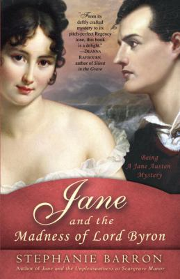 Jane and the madness of Lord Byron : being a Jane Austen mystery