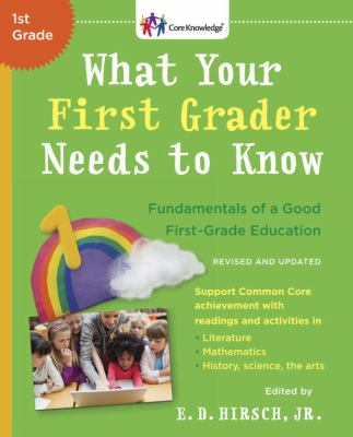 What your first grader needs to know : fundamentals of a good first-grade education