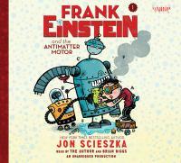Frank Einstein & the Antimatter Motor