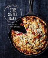 Stir, sizzle, bake : recipes for your cast-iron skillet