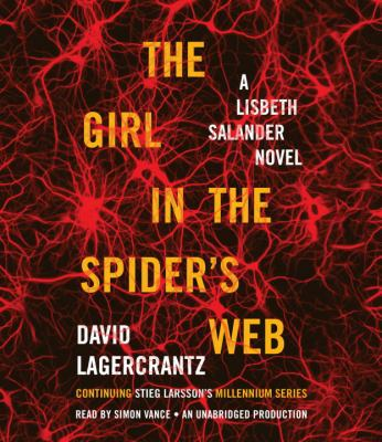 The girl in the spider's web a Lisbeth Salander novel : continuing Stieg Larsson's Millennium series
