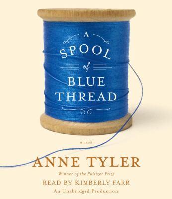 A Spool of Blue Thread a Novel