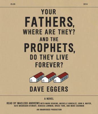 Your fathers, where are they? And the prophets, do they live forever? a novel