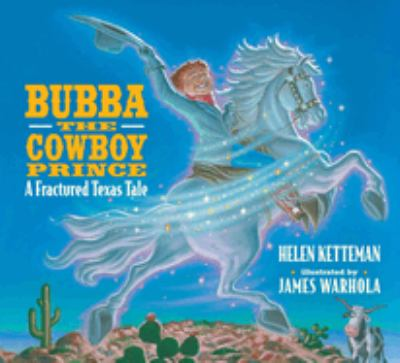 Bubba the cowboy prince: a fractured Texas tale