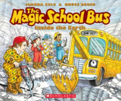 Book cover for The Magic School Bus: Inside the earth