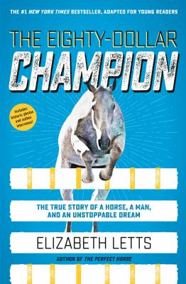 The eighty-dollar champion : a man, a horse, and an unstoppable dream