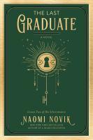 The Last Graduate by Novik, Naomi
