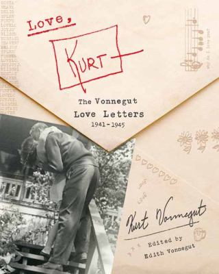 Love, Kurt : the Vonnegut love letters, 1941-1945
