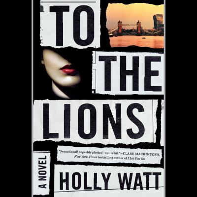 To the Lions A Novel