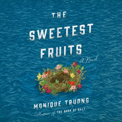 Sweetest Fruits, The A Novel