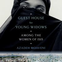 Guest House for Young Widows Among the Women of ISIS