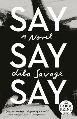 Say say say : a novel