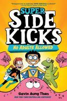 Super Sidekicks. 1, No Adults Allowed