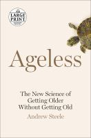 Ageless : the new science of getting older without getting old