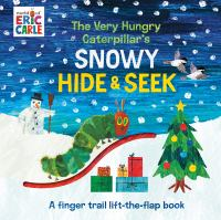 The very hungry caterpillar's snowy hide & seek : a finger trail lift-the-flap book