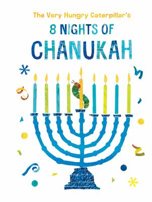The Very Hungry Caterpillar's 8 Nights of Chanukah.