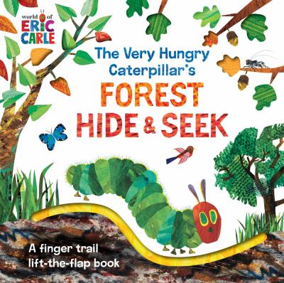 The very hungry caterpillar's forest hide & seek : a finger trail lift-the-flap book