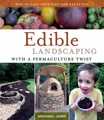 Link to Catalogue record for Edible landscaping with a permaculture twist : how to have your yard and eat it too