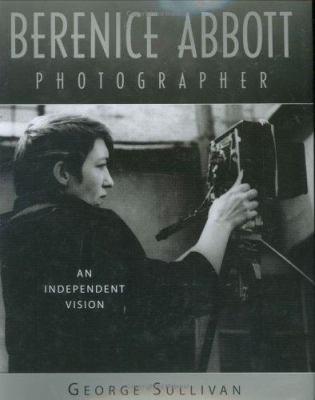 Berenice Abbott, photographer: an independent vision