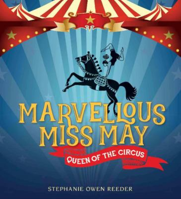 Link to Catalogue record for Marvellous Miss May : queen of the circus