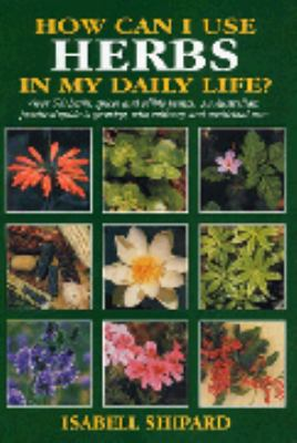 Book cover for How Can I Use Herbs in My Daily Life?