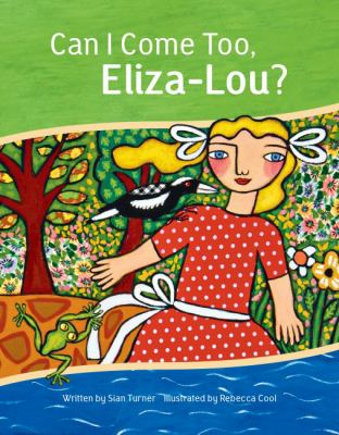 Link to Catalogue record for  Can I come too, Eliza-Lou?