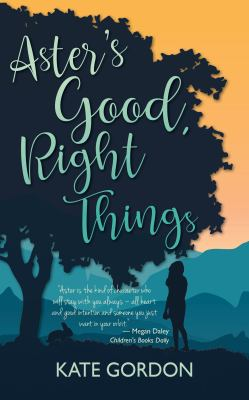 Link to Catalogue record for Aster's Good, Right Things