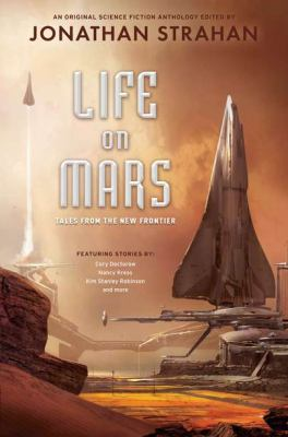 Life on Mars : tales from the new frontier : an original science fiction anthology