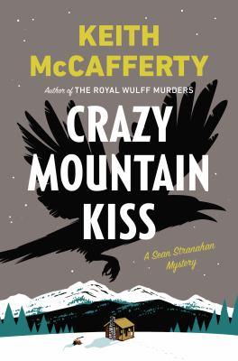Crazy mountain kiss : a Sean Stranahan mystery