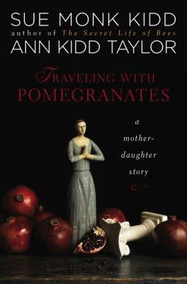 Traveling with pomegranates: a mother daughter story