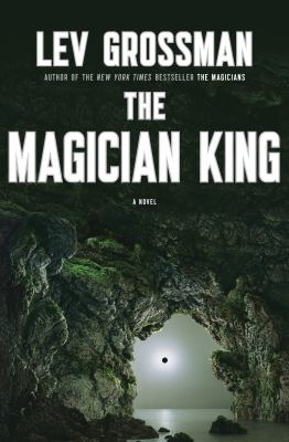 The magician king : a novel