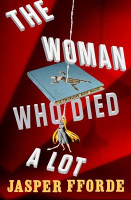 The woman who died a lot: a Thursday next novel : now with 50% added subplot