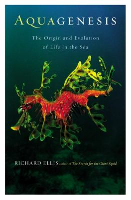 Aquagenesis: the origin and evolution of life in the sea