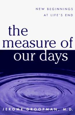 The measure of our days: new beginnings at life's end