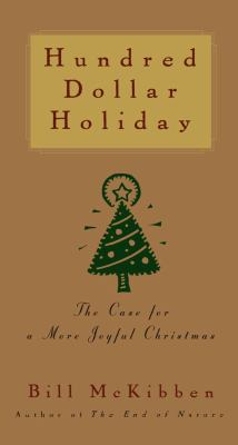 Hundred dollar holiday: the case for a more joyful Christmas