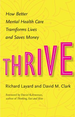 Thrive : how better mental health care transforms lives and saves money
