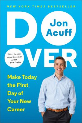 Do over :  Make Today the First Day of Your New Career