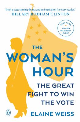 The Woman's Hour The Great Fight to Win the Vote