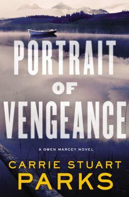 Portrait of vengeance : a Gwen Marcey novel
