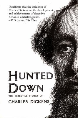 Hunted down : the detective stories of Charles Dickens.
