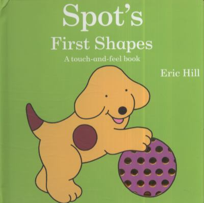 Cover Image for Spot's first shapes : a touch-and-feel book