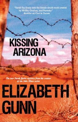 Kissing Arizona : a Sarah Burke mystery