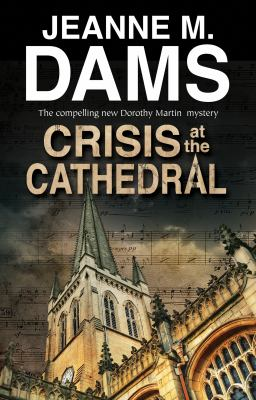 Crisis at the cathedral : a Dorothy Martin mystery