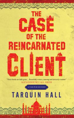 The Case of the Reincarnated Client from the Files of Vish Puri, India's Most Private Investigator