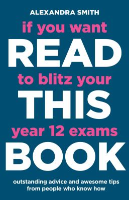 Cover Image for If you want to blitz your year 12 exams read this book
